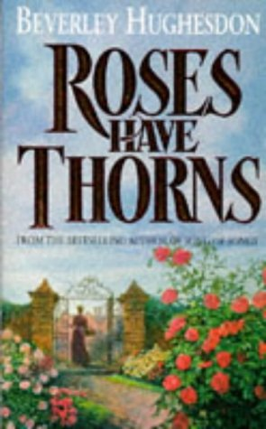 9780099145219: Roses Have Thorns