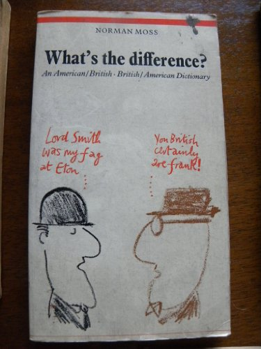 9780099151807: What's the Difference?: American-British/British-American Dictionary