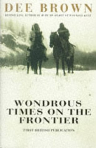 9780099153412: Wondrous Times on the Frontier