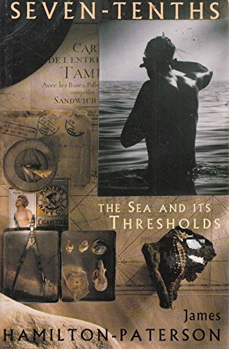 9780099160618: Seven-tenths: Sea and Its Thresholds