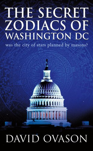 9780099164722: The Secret Zodiacs of Washington DC: Was the City of Stars Planned by Masons?