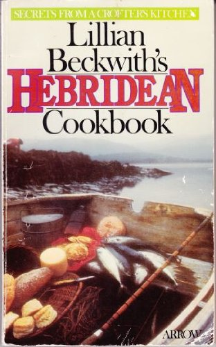 9780099172604: Lillian Beckwith's Hebridean Cook Book
