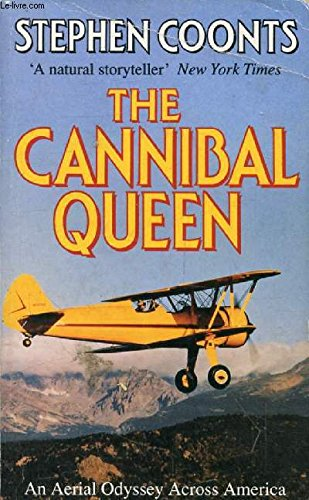 9780099174219: The Cannibal Queen: An Aerial Odyssey Across America