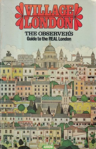 9780099175902: Village London: Observers Guide to the Real London