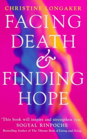 9780099176923: Facing Death and Finding Hope: A Guide to the Emotional and Spiritual Care of the Dying