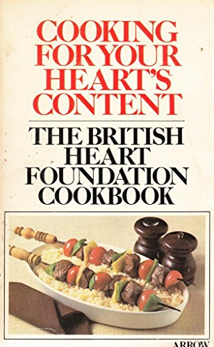 9780099182108: Cooking For Your Heart's Content - The British Heart Foundation