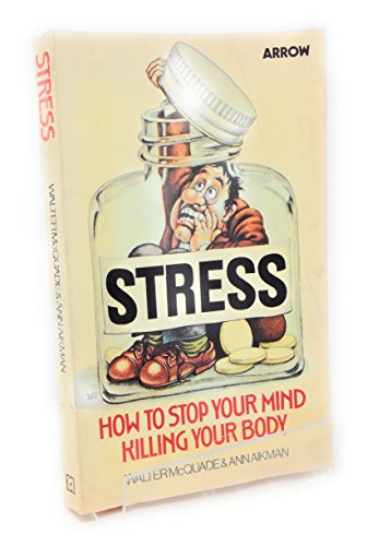 9780099182306: Stress: How to Stop Your Mind Killing Your Body