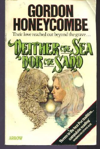 Neither the Sea Nor the Sand (9780099183006) by Honeycombe, Gordon