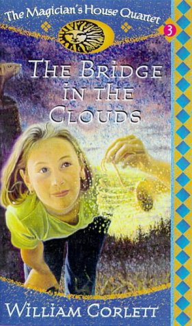 9780099183914: THE BRIDGE IN THE CLOUDS ( Book 4 of the Magician's House Quartet )