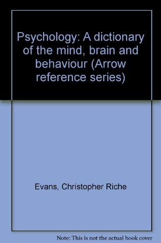 9780099186106: Psychology: A Dictionary of the Mind, Brain and Behaviour (Arrow reference series)
