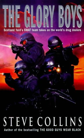 9780099186922: The Glory Boys: True-life Adventures of Scotland Yard's SWAT, the Last Line of Defence in the War Against International Crime