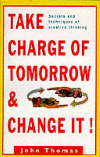 9780099187028: Take Charge of Tomorrow and Change It (Arrow Business Books)
