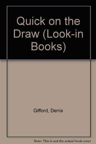 Quick on the Draw (Look-in Bks.) (0099188201) by Gifford, Denis