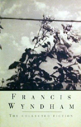 9780099190912: Collected Fiction of Francis Wyndham