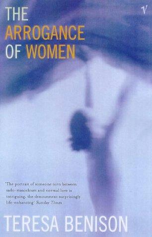 9780099191629: The Arrogance of Women