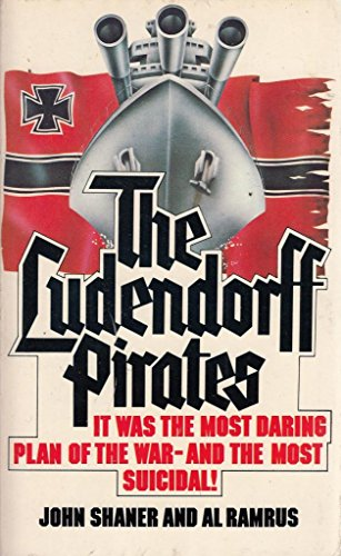 9780099193609: The Ludendorff Pirates: A Novel about the Hijacking of the Largest German Battleship of WW II