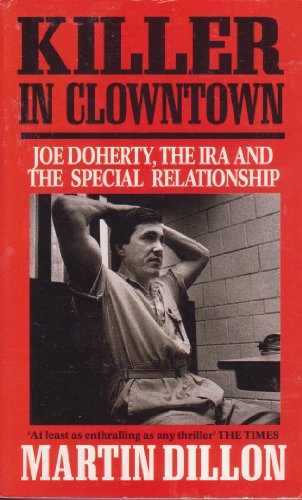 9780099195719: Killer in Clowntown: Joe Doherty, the IRA and the Special Relationship