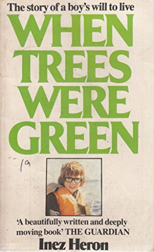 9780099196105: When Trees Were Green: Biography of Robin Heron