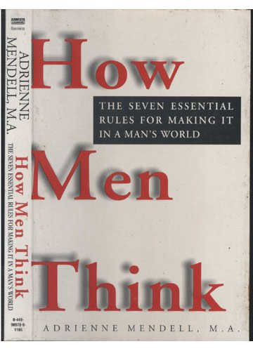 9780099197324: How Men Think: Seven Essential Rules for Making it in a Man's World