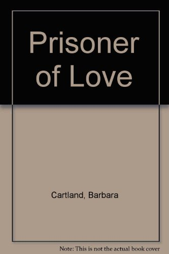 Prisoner of Love: Cartland, Barbara