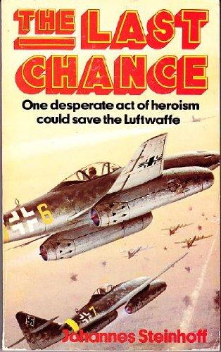 9780099204107: Last Chance: The Pilots' Plot Against Goering, 1944-45