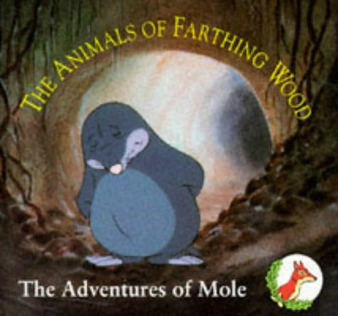 9780099204718: The Adventures of Mole (Animals of Farthing Wood)