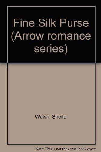 9780099204800: Fine Silk Purse (Arrow romance series)