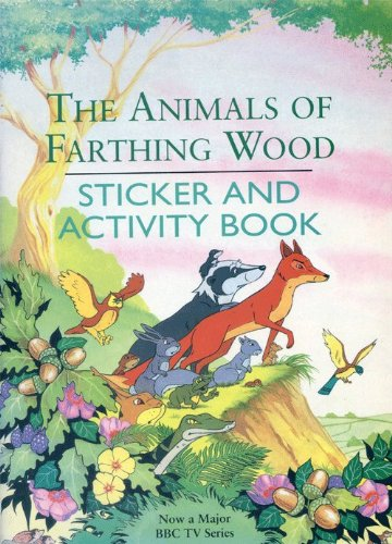 9780099204916: The Animals of Farthing Wood: Sticker Book (Red Fox picture books)