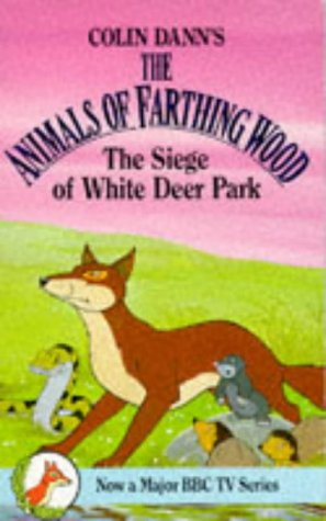 9780099205418: Siege of White Deer Park (Farthing Wood)