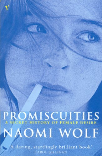 9780099205913: Promiscuities a Secret History of Female