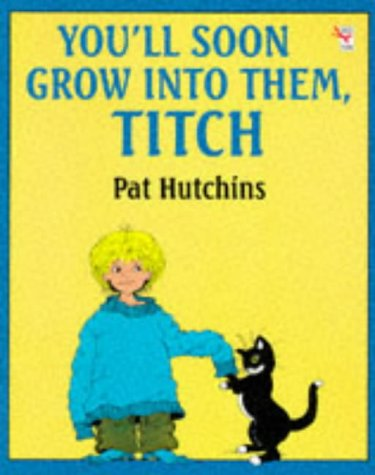 9780099207115: You'll Soon Grow into Them, Titch (Red Fox Picture Books)