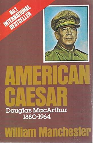 9780099207801: 'AMERICAN CAESAR: DOUGLAS MACARTHUR, 1880-1964'
