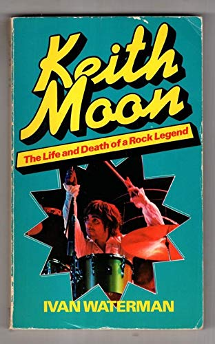 9780099209300: Keith Moon: The Life and Death of a Rock Legend