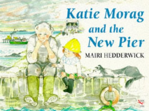 Katie Morag and the New Pier (Red: Hedderwick, Mairi; Hedderwick,