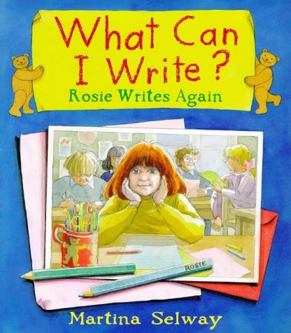 9780099213727: What Can I Write?: Rosie Writes Again (Red Fox Picture Books)