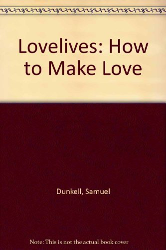 9780099214007: Lovelives: How to Make Love