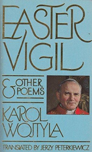Easter Vigil & Other Poems: Wojtyla, Karol (Pope