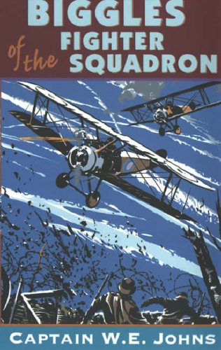 9780099217015: Biggles of the Fighter Squadron (Camel Squadron)
