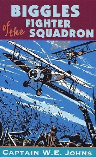 9780099217015: Biggles of the Fighter Squadron (Camel Squadron)