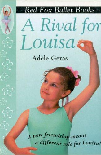 9780099218524: A Rival For Louisa: Red Fox Ballet Book 4 (Little Swan Ballet)