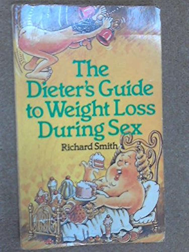 9780099218906: Dieter's Guide to Weight Loss During Sex