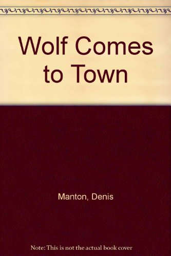 9780099219316: Wolf Comes to Town