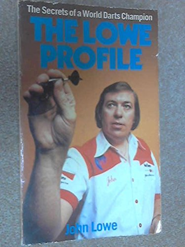 9780099220602: The Lowe profile: Secrets of a world darts champion