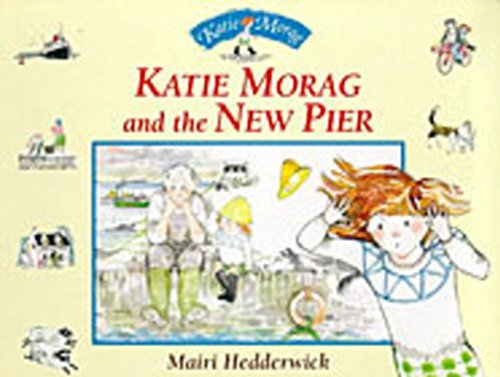 Katie Morag and the New Pier: Hedderwick, Mairi