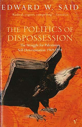 9780099223016: 'THE POLITICS OF DISPOSSESSION: STRUGGLE FOR PALESTINIAN SELF-DETERMINATION, 1969-94'