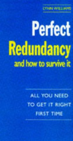 9780099224327: Perfect Redundancy and How to Survive it