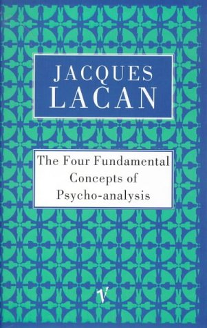 9780099225515: The Four Fundamental Concepts of Psychoanalysis: Book XI of the Seminar of Jacques Lacan [4 FUNDAMENTAL CONCEPTS OF PSYC]