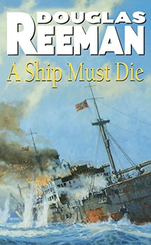 9780099226000: A Ship Must Die