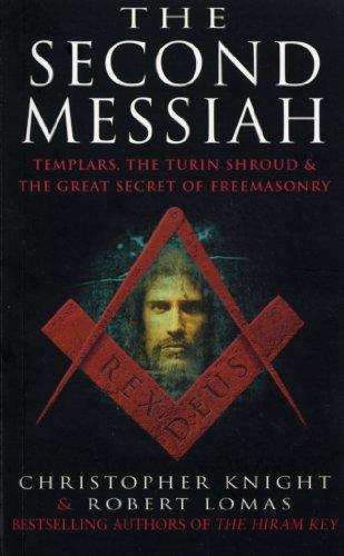 9780099227328: The Second Messiah: Templars,The Turin Shroud and the Great Secret of Freemasonry