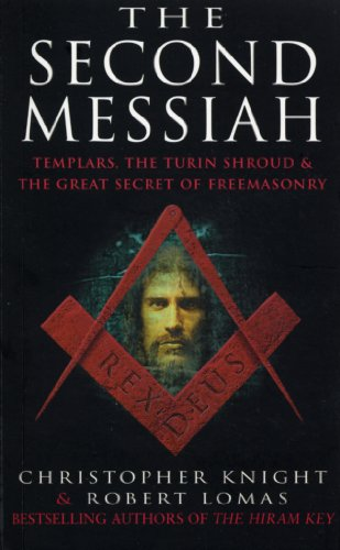 9780099227328: The Second Messiah: Templars, the Turin Shroud and the Great Secret of Freemasonry